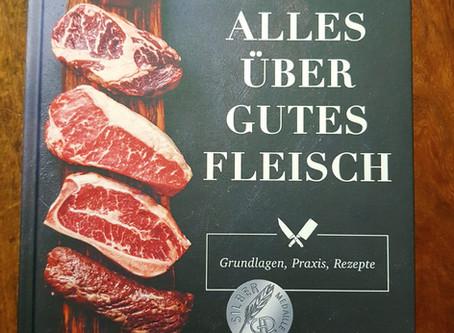 Alles über gutes Fleisch - Das neue Standardwerk mit allem Wissen zum Fleisch und genialen Rezepten!