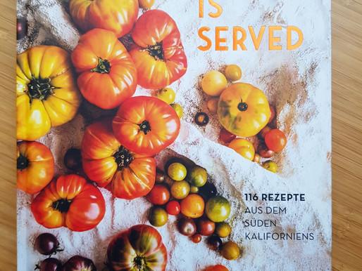Love is served - Kaliforniens Pflanzenpower in genialen Gerichten für mehr Energie und Wohlbefinden!