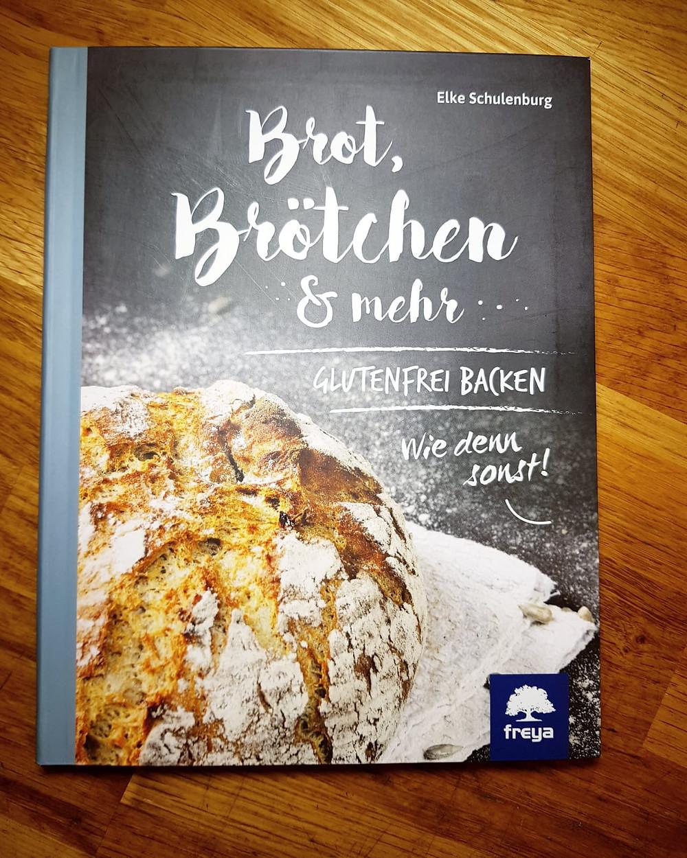 """""""Brot Brötchen und mehr"""" von Elke Schulenburg"""