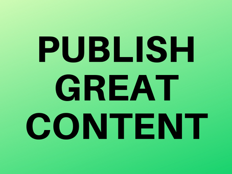 How Can a Small Business Get Noticed? Publish Great Content.