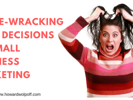 Nerve-Wracking First Decisions of Small Business Marketing