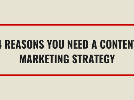 4 Reasons You Need A Content Marketing Strategy