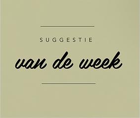 suggestie van de week