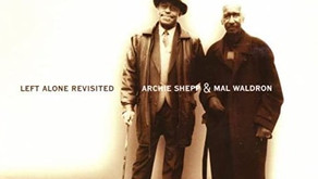 Left Alone Revisited Archie Shepp & Mal Waldron
