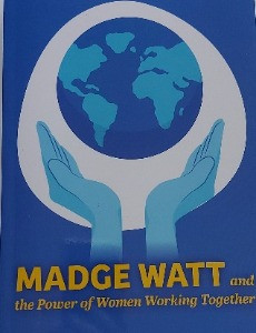Madge Watt and the Power of Women Working Together