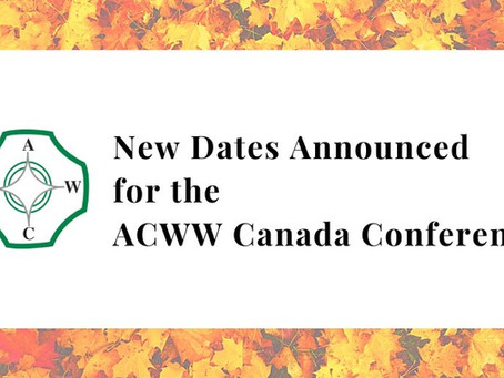 New Dates Announced for the ACWW Canada Conference