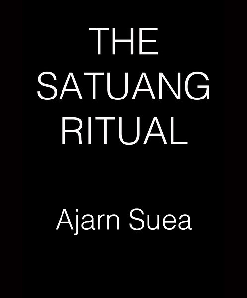The Satuang Ritual by Ajarn Suea