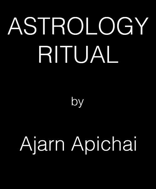 A Ritual to Change Astrology by Ajarn Apichai