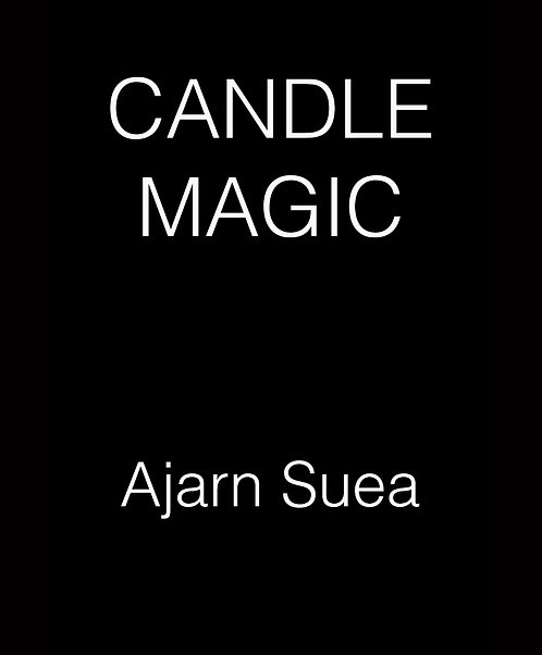 Candle Magic by Ajarn Suea