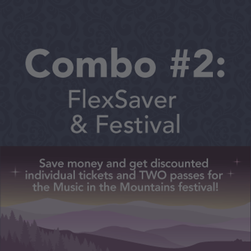 COMBO #2: FlexSaver and TWO Festival Passes!