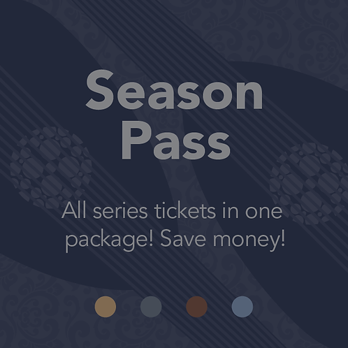 2019–2020 Season Pass (All concerts in one package!)