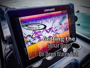 Getting the Sonar Drop on Deep Water Fish