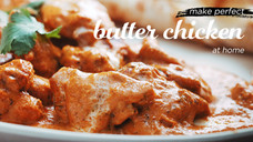 Make Perfect Butter Chicken At Home