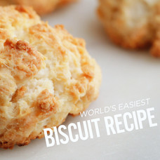 World's Easiest Biscuit Recipe | 30 Minutes or Less