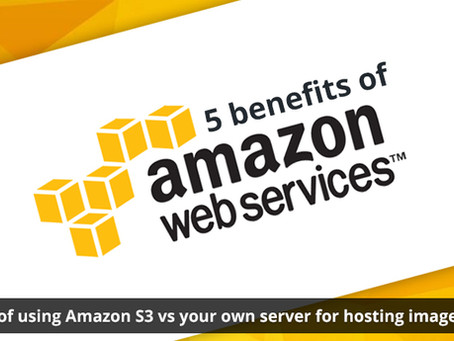 5 Benefits of using Amazon S3 vs your own server for hosting images/videos
