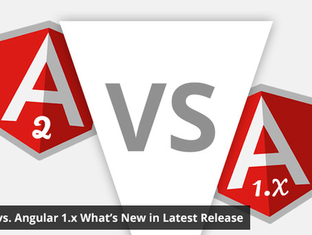 Angular 2 vs. Angular 1.x: What's New in Latest Release