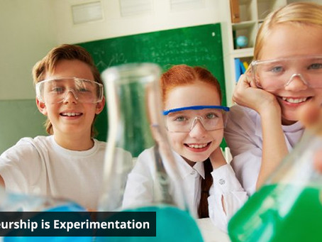 Entrepreneurship is Experimentation!