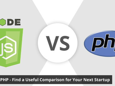 Node.JS Vs PHP – Find a Useful Comparison for Your Next Startup