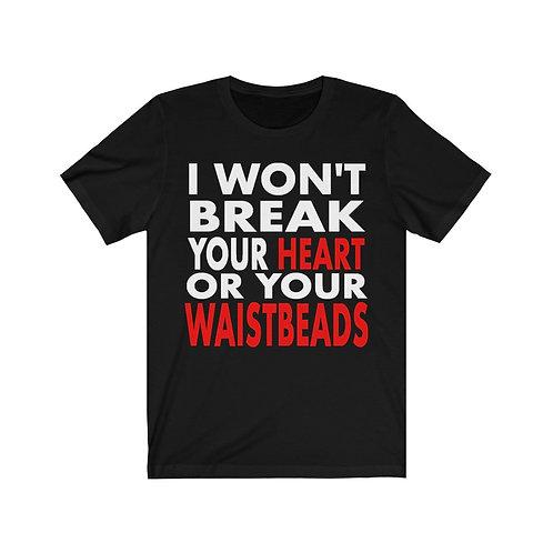 I won't break your heart! Men's Tee