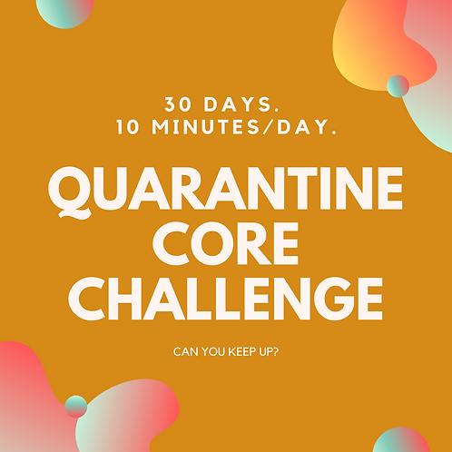 Quarantine Core Challenge