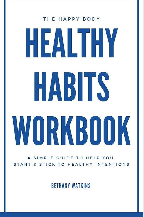 The Happy Body Healthy Habits Workbook