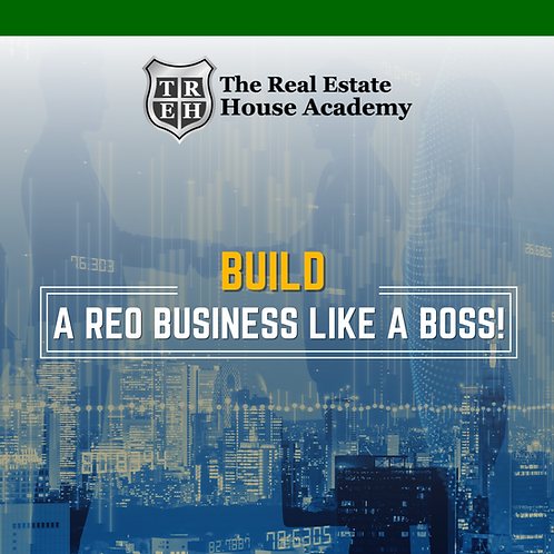 Build a REO Business Like a Boss!