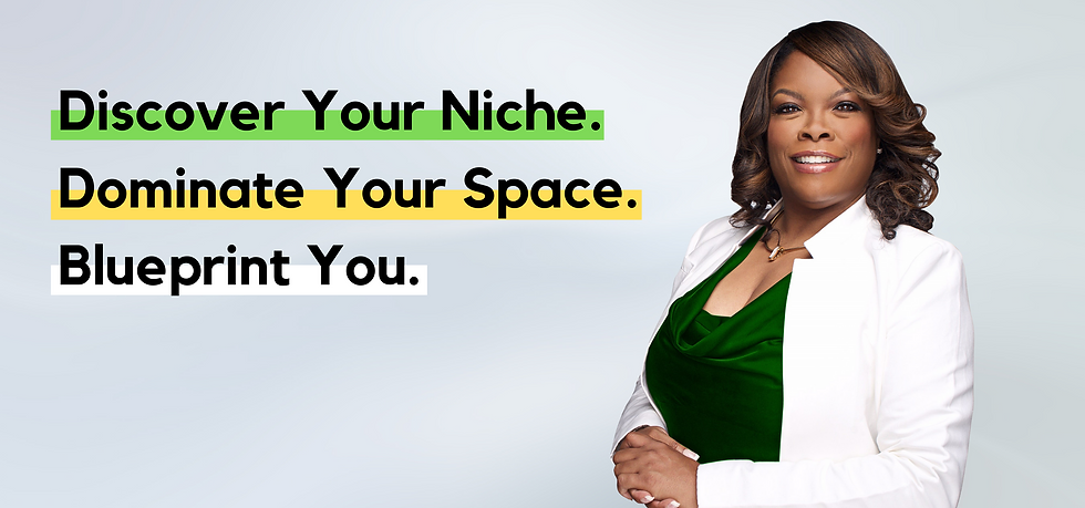 Discover Your Niche. Dominate Your Space. Blueprint You. (1).png