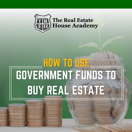 How to Use Government Funds to Buy Real Estate