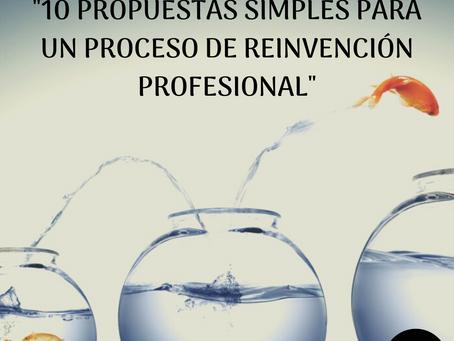 10 Propuestas simples para un proceso  de Reinvención Profesional