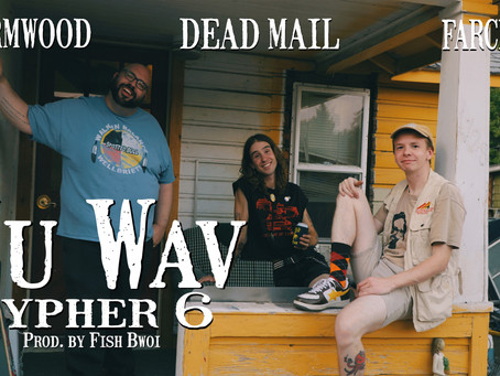 Nu Wav Cypher 6 - Wormwood, Dead Mail, Farch (Prod. by Fish Bwoi)