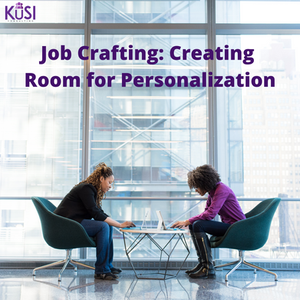 Job Crafting: Creating Room for Personalization.