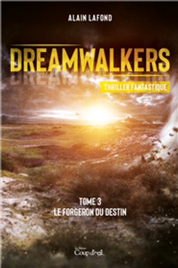 Dreamwalkers T.3 - Le forgeron du destin