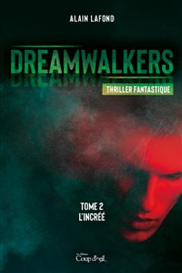 Dreamwalkers T.2 - L'incréé