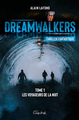 Dreamwalkers T.1 - Les voyageurs de la nuit
