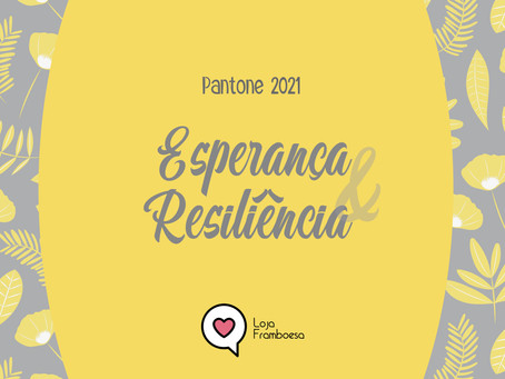 Pantone 2021: Esperança & Resiliência