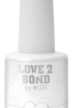Love 2 Bond By #LVS 15ml
