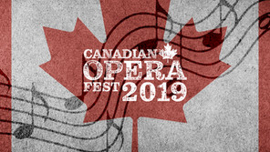 Meet the Minds Behind the Stories of Canadian Opera Fest 2019