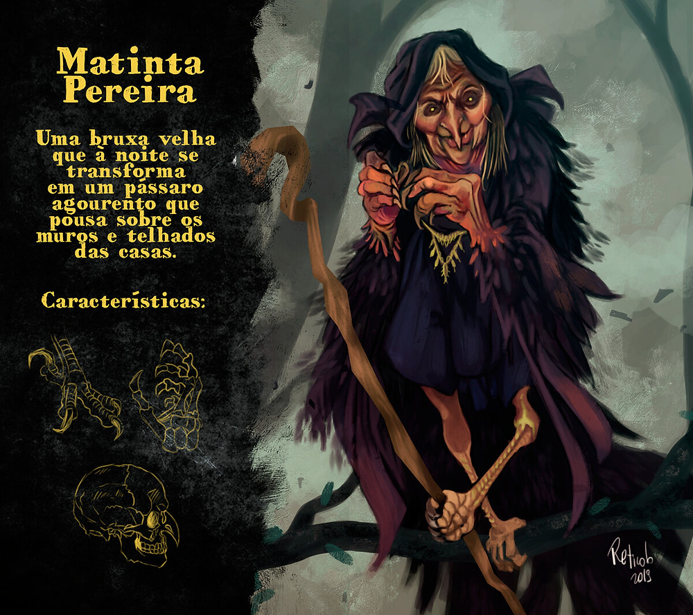 Matinta Pereira, is a mythological creature of Brazil. She is a shapeshifter witch, who turns into bird and brings death.