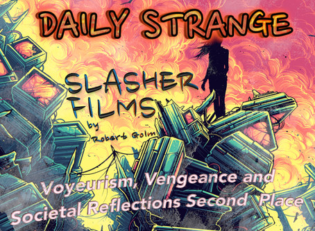 Slasher Films: Voyeurism, Vengeance and Societal Reflections Second Place by Robert Golm