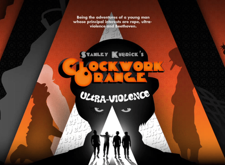 Hysterical Reactions With a Full Of Violence: A cLOCKWORK ORANGE