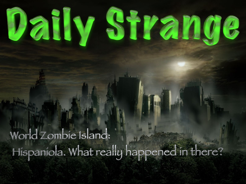 World Zombie Island: Hispaniola.  What really happened in there?