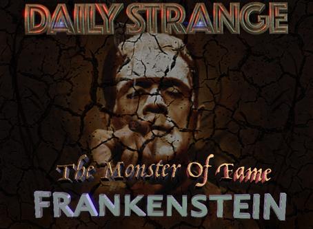 The Monster Of Fame: Frankenstein