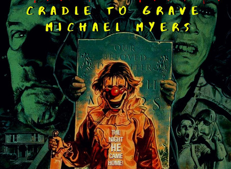 Cradle To Grave: Michael Myers (Review Of The Entire Series)
