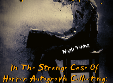 In The Strange Case Of Horror Autograph Collecting: Hobby Or Investment?