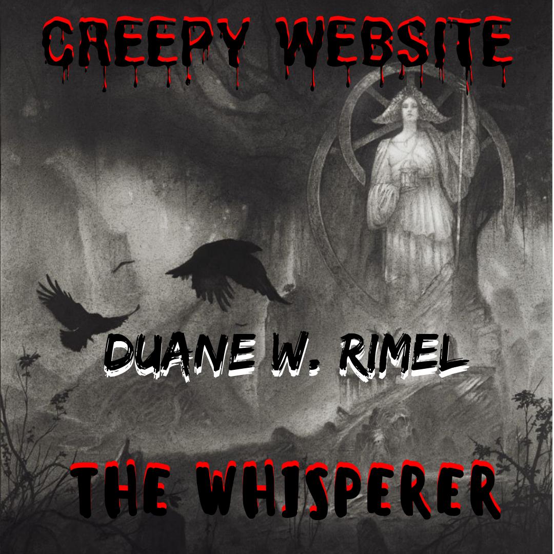09d4b9ead628 THE WHISPERER By Duane W. Rimel