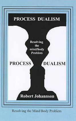 Process Dualism: Resolving the Mind/Body Problem