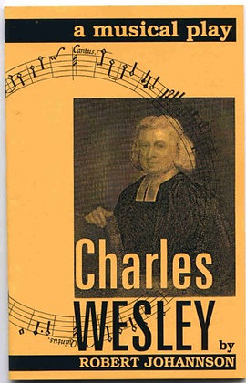 Charles Wesley: A musical play