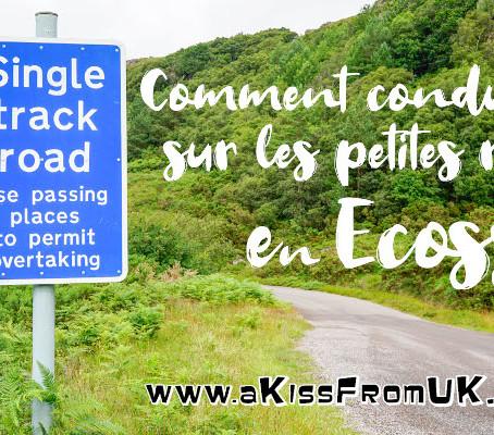Comment conduire sur les petites routes d'Ecosse et de Grande-Bretagne ?