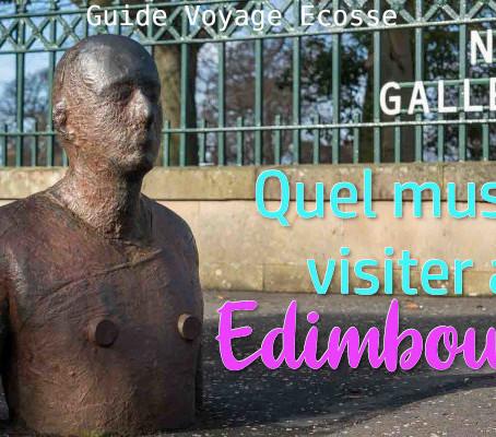 Quels musées visiter à Edimbourg ?