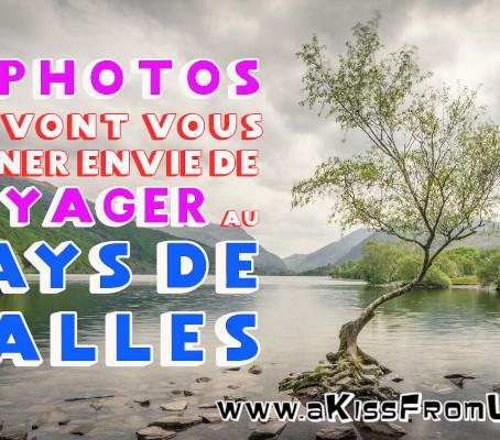 15 photos qui vont vous donner envie de voyager au Pays de Galles !
